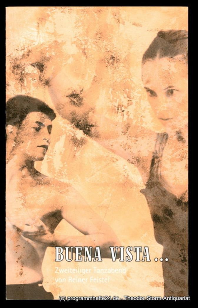 Programmheft BUENA VISTA. Zweiteiliger Tanzabend von Reiner Feistel. Premiere am