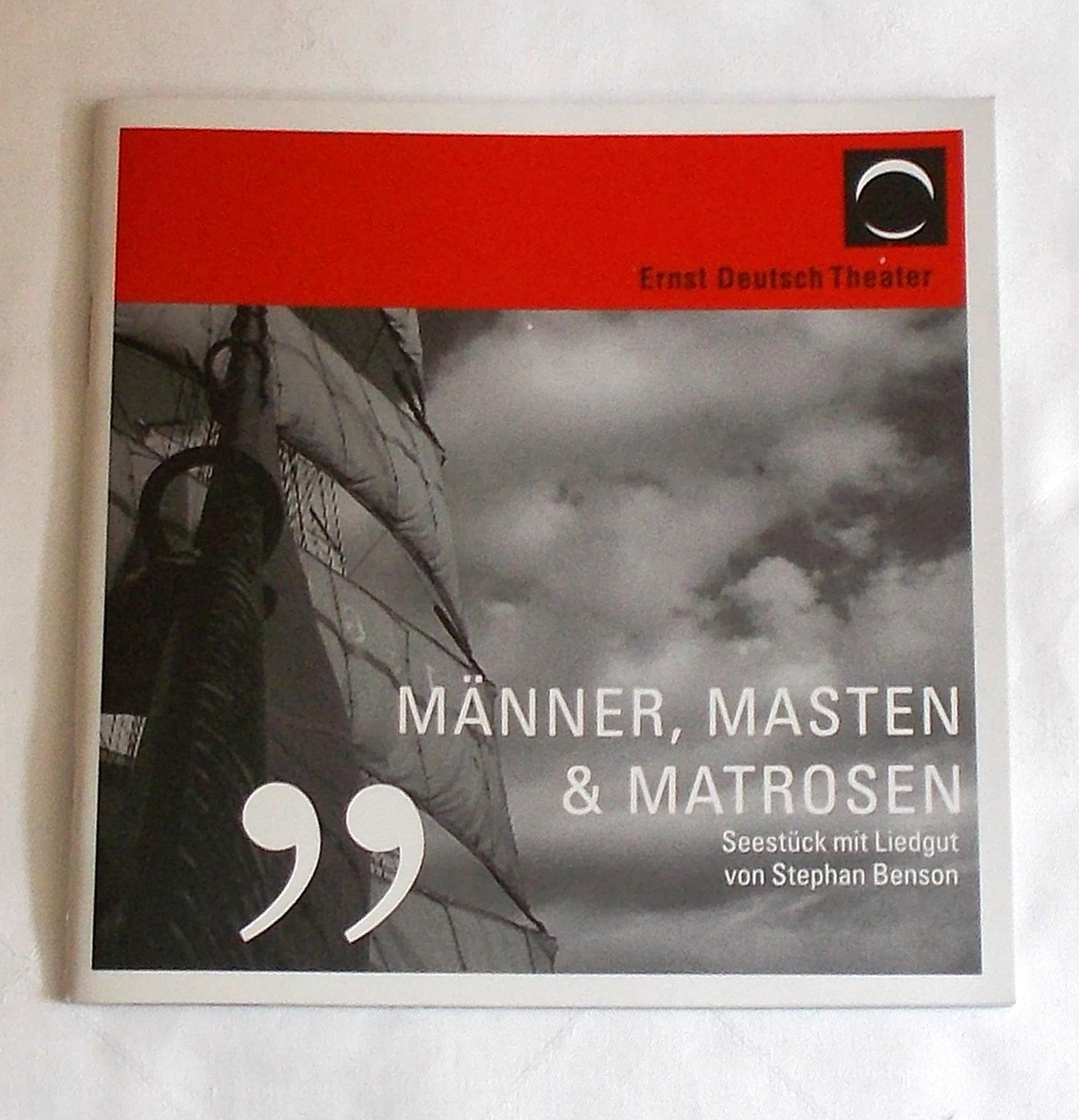 Programmheft Männer, Masten und Matrosen. Ernst Deutsch Theater 2007