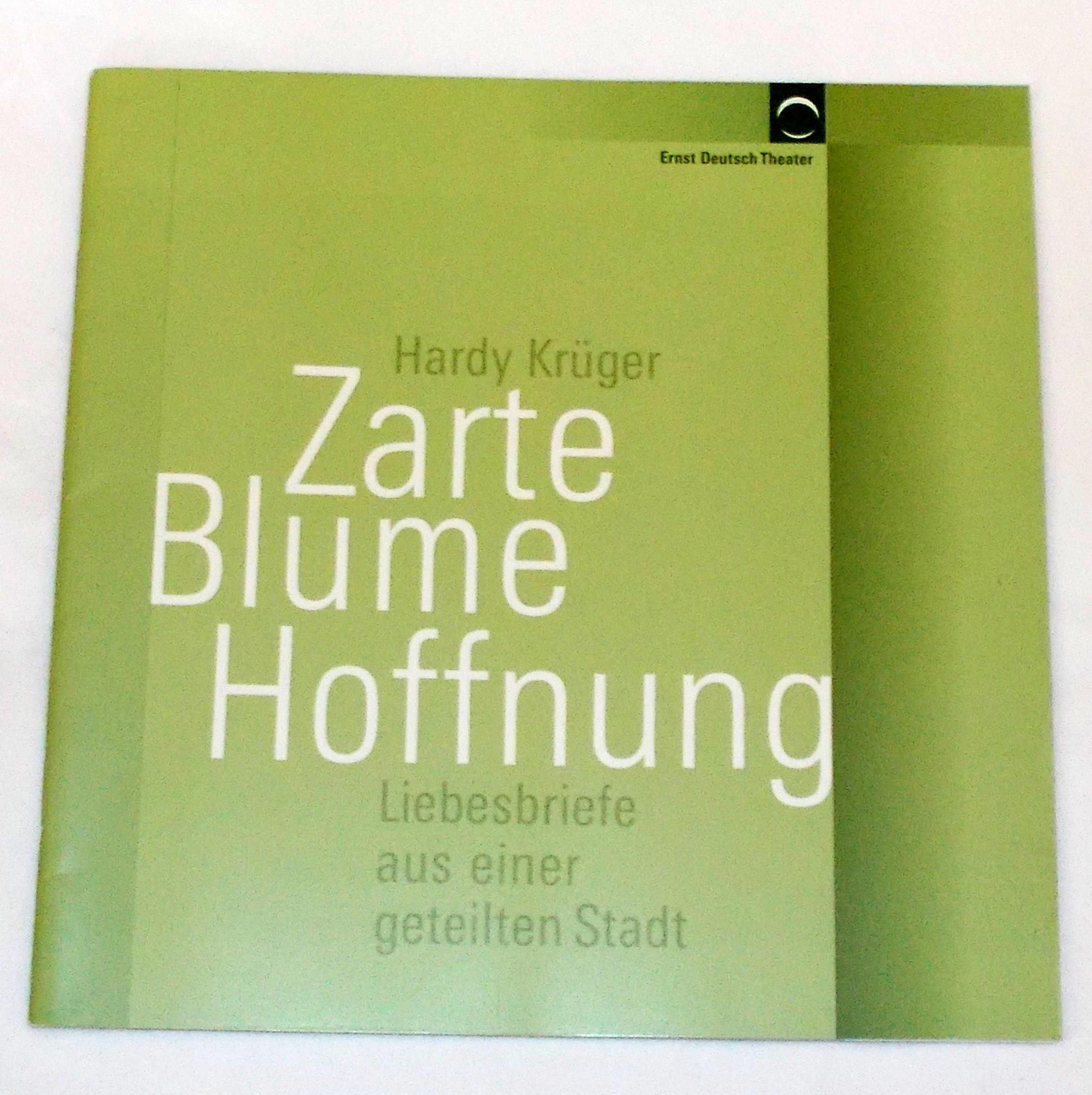 Programmheft Zarte Blume Hoffnung von Hardy Krüger. Ernst Deutsch Theater 2005