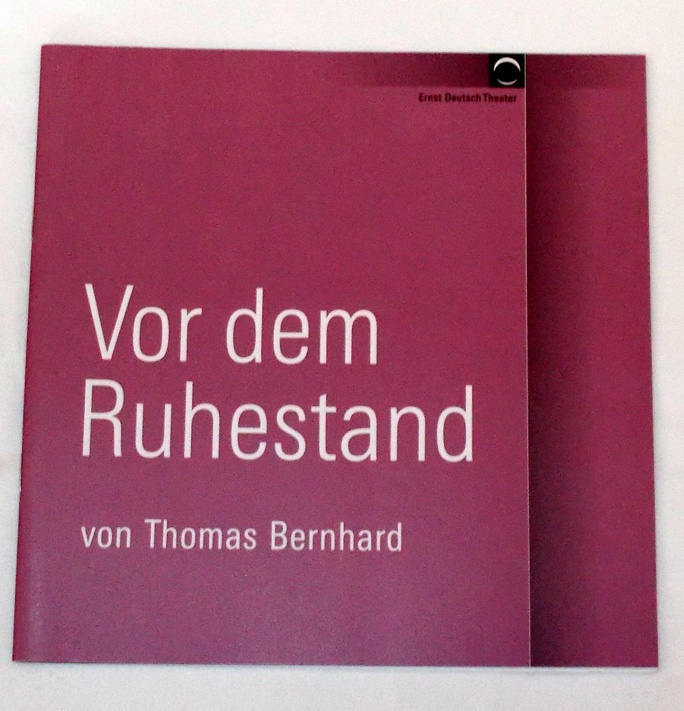 Programmheft Vor dem Ruhestand von Thomas Bernhard. Ernst Deutsch Theater 2006