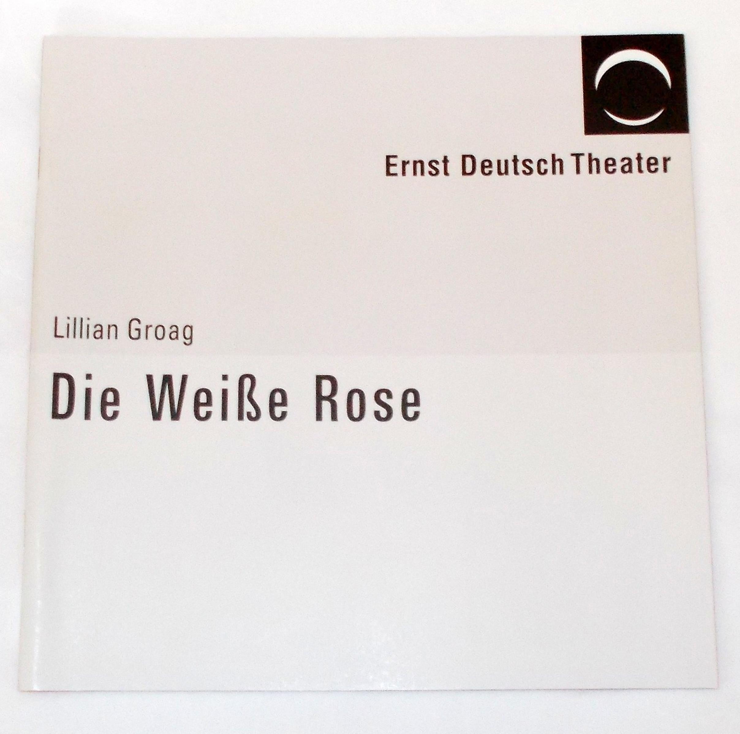 Programmheft Die Weiße Rose von Lillian Groag. Ernst Deutsch Theater 2005