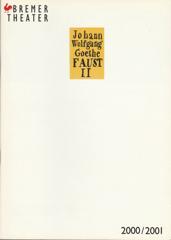Programmheft Johann Wolfgang Goethe FAUST II Bremer Theater 2000