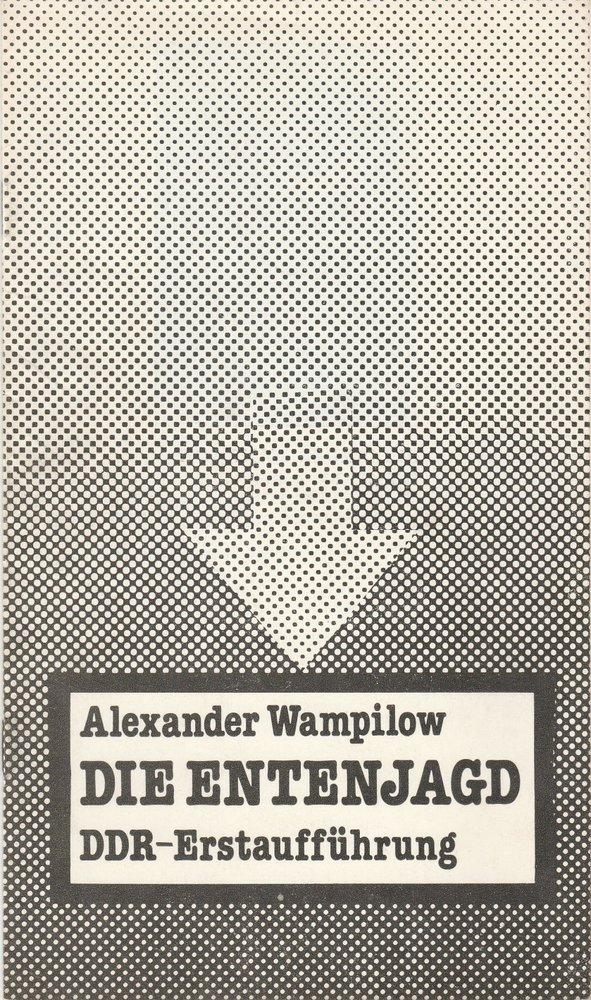 Programmheft Alexander Wampilow DIE ENTENJAGD Theater Karl-Marx-Stadt 1980