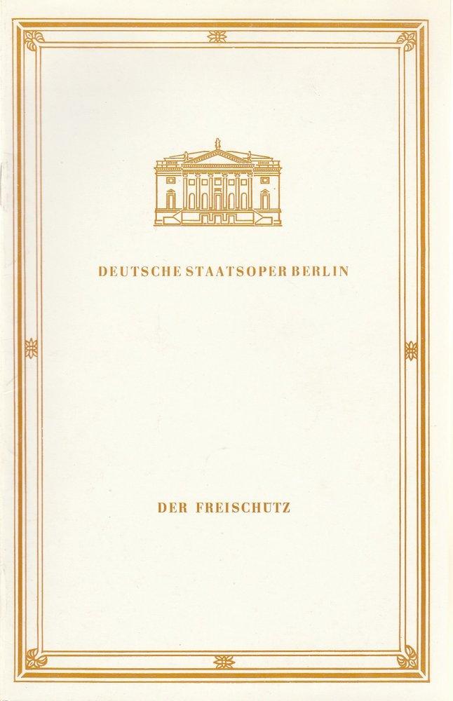 Programmheft Carl Maria von Weber DER FREISCHÜTZ Deutsche Staatsoper Berlin 1985
