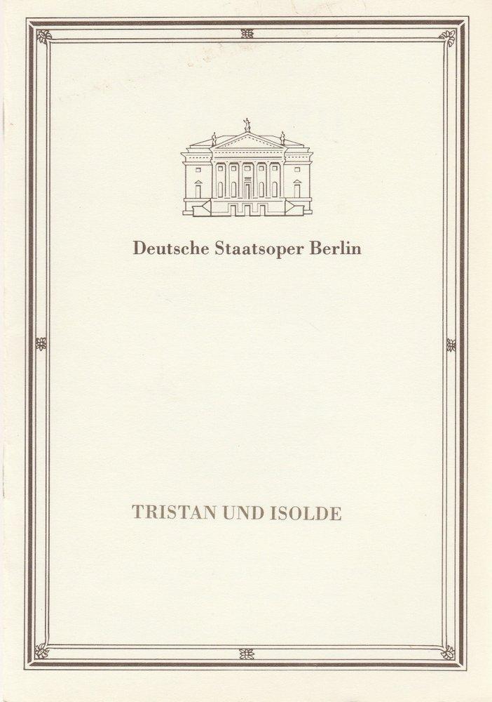 Programmheft Richard Wagner TRISTAN UND ISOLDE Deutsche Staatsoper Berlin 1988