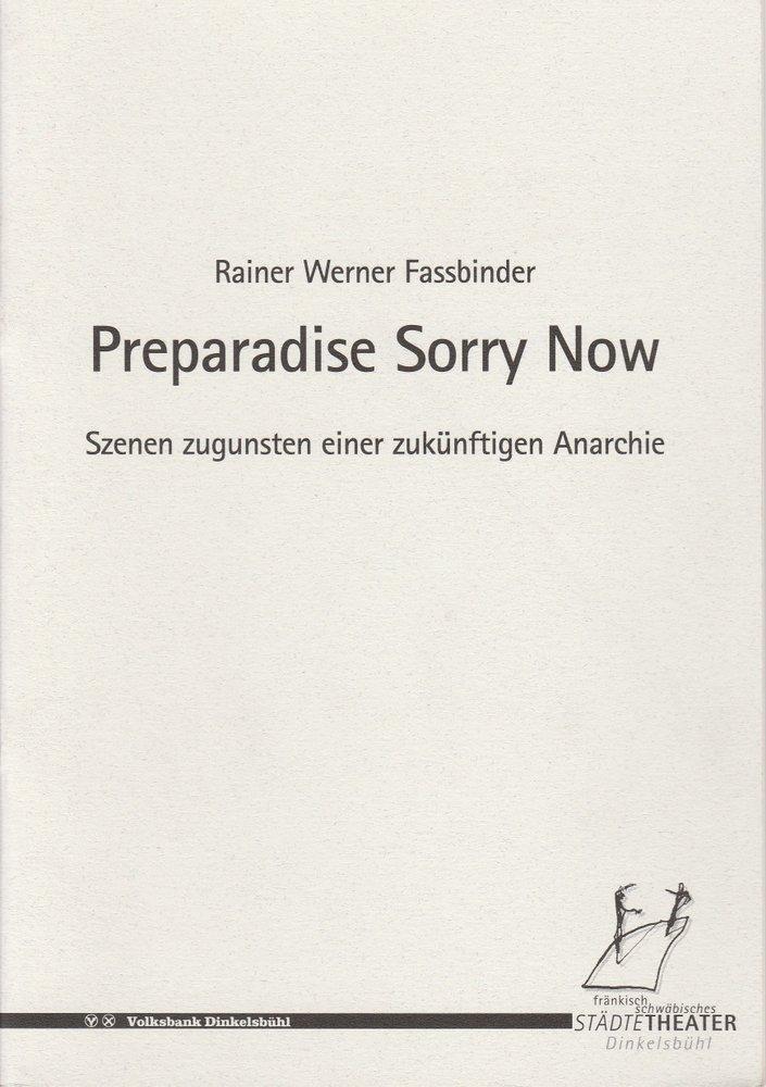 Programmheft Preparadise Sorry Now Städtetheater Dinkelsbühl 2000