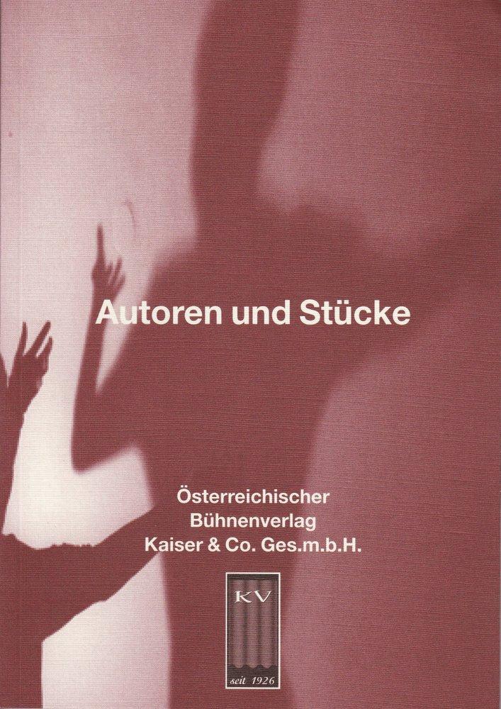 Österreichischer Bühnenverlag Kaiser & Co. Autoren und Stücke. Katalog