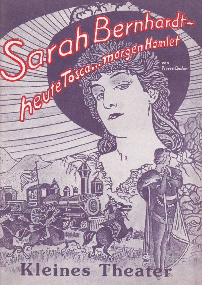 Programmheft Uraufführung Sarah Bernhardt - heute Tosca … morgen Hamlet 1984