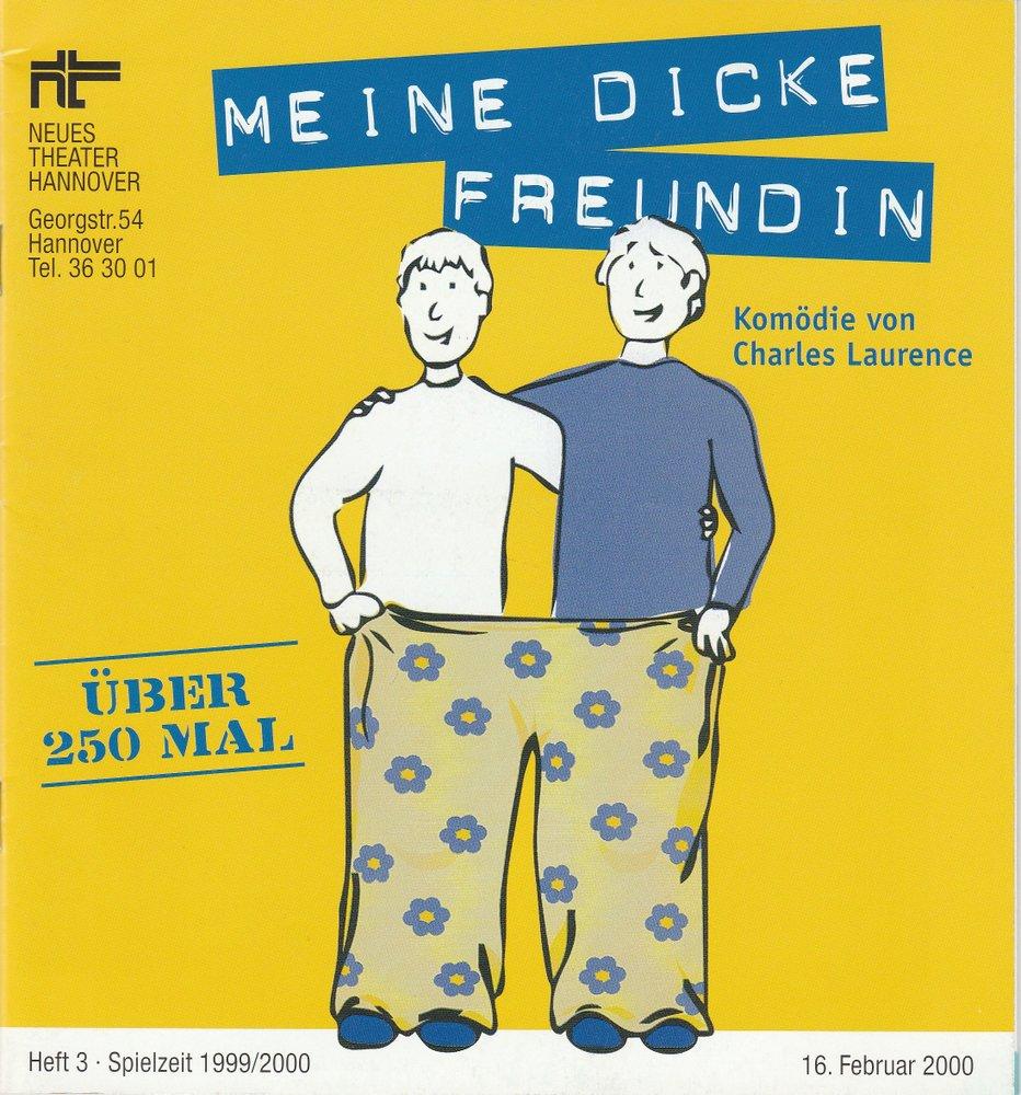 Programmheft Meine dicke Freundin. Komödie von Charles Laurence Hannover 2000