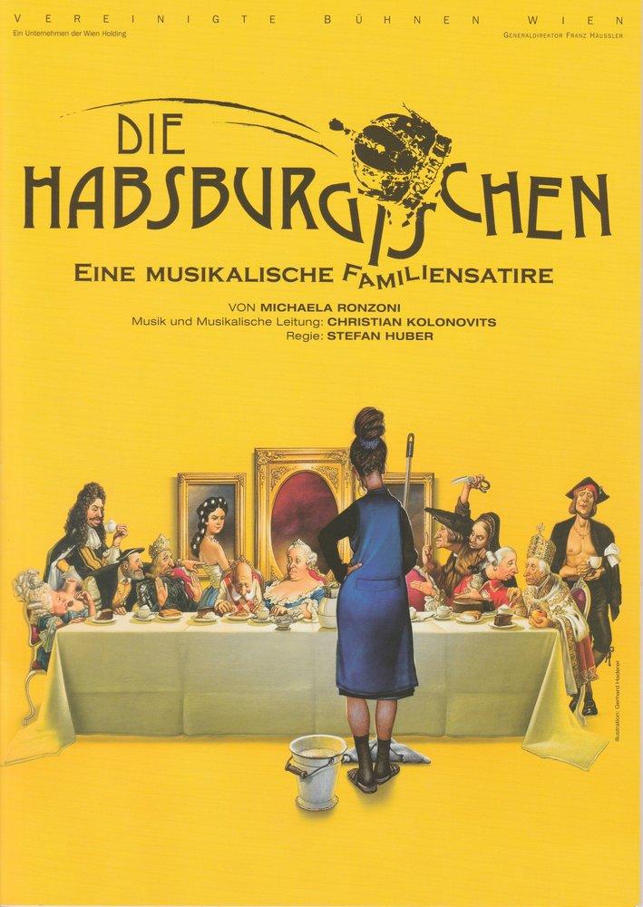 Programmheft Uraufführung Die Habsburgischen Vereinigte Bühnen Wien 2007