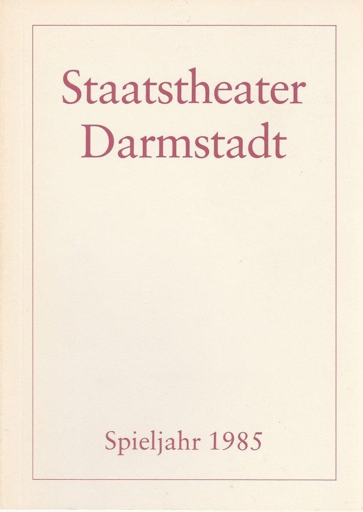 Staatstheater Darmstadt Spieljahr 1985 Spielzeitheft