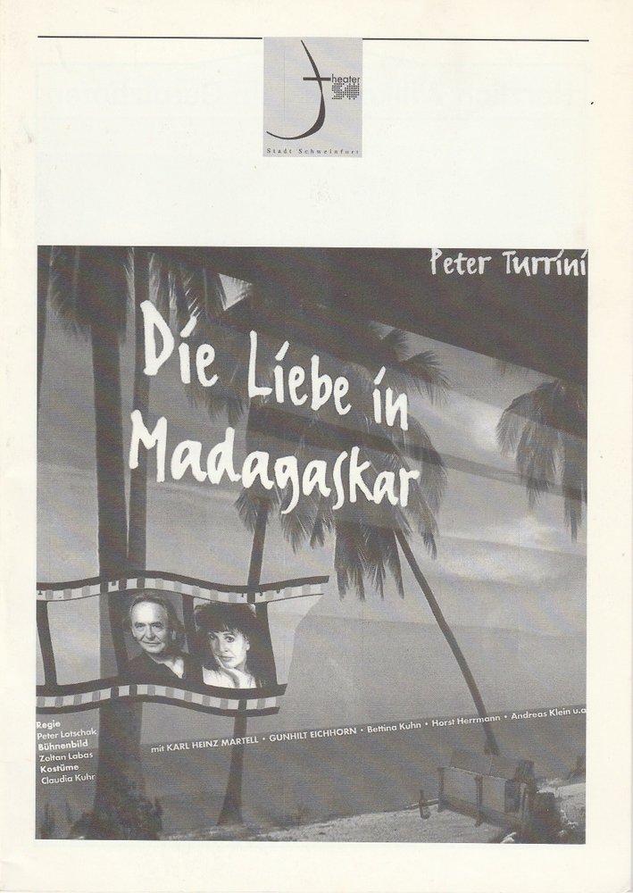 Programmheft Peter Turrini: Die Liebe in Madagaskar Theater Schweinfurt 1999