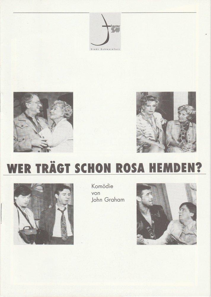 Programmheft Wer trägt schon rosa Hemden ? John Graham Theater Schweinfurt 1999