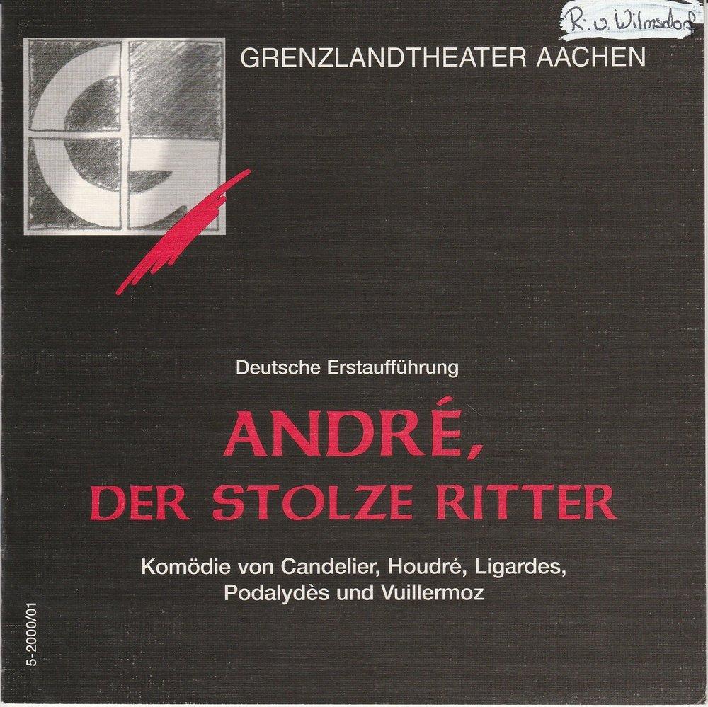 Programmheft Andre, der stolze Ritter Grenzlandtheater Aachen 2000
