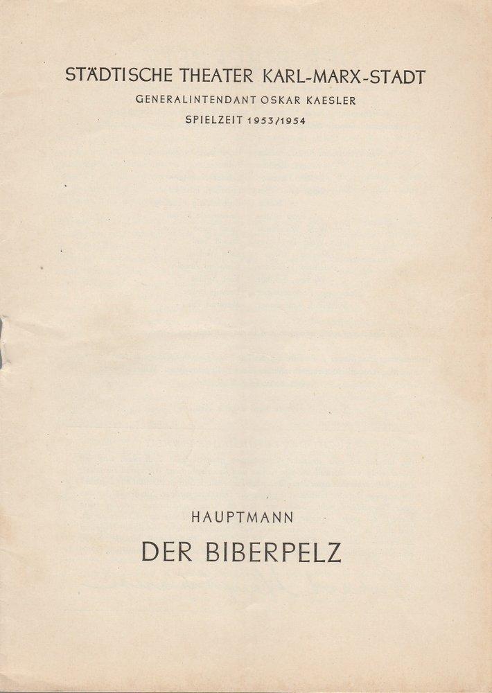 Programmheft Gerhart Hauptmann DER BIBERPELZ Theater Karl-Marx-Stadt 1954