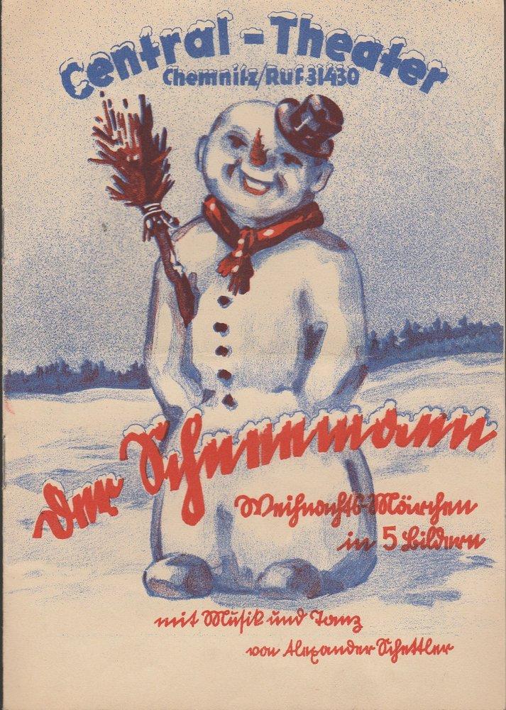 Programmheft DER SCHNEEMANN Central - Theater Operettenhaus Chemnitz 1940