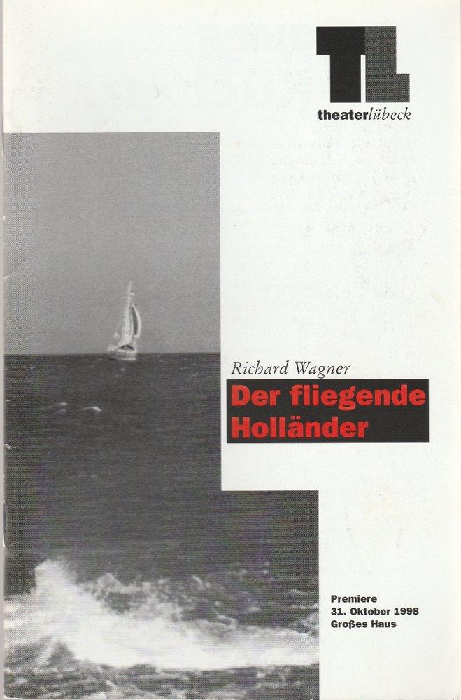 Programmheft Richard Wagner DER FLIEGENDE HOLLÄNDER Theater Lübeck 1998