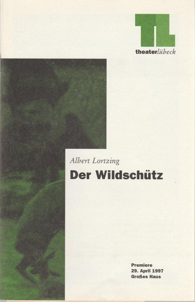 Programmheft Albert Lortzing DER WILDSCHÜTZ Theater Lübeck 1997