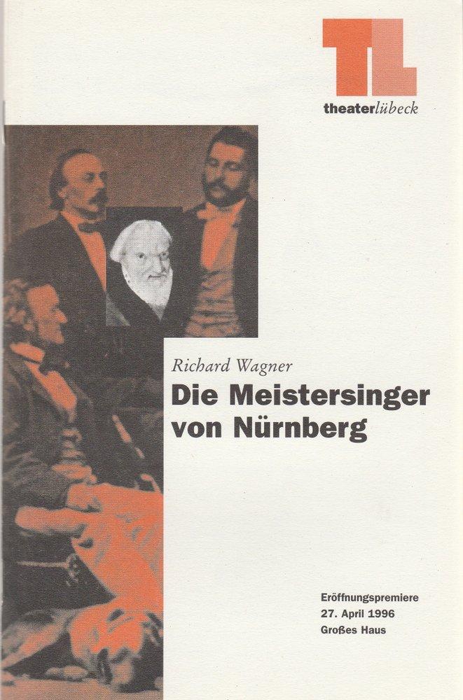 Programmheft Richard Wagner DIE MEISTERSINGER VON NÜRNBERG Theater Lübeck 1996