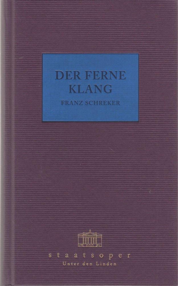 Programmbuch Franz Schreker DER FERNE KLANG Staatsoper Unter den Linden 2001