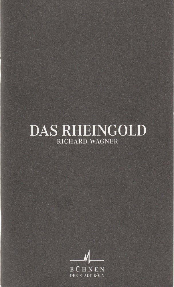 Programmheft Richard Wagner Das Rheingold Bühnen der Stadt Köln 2001