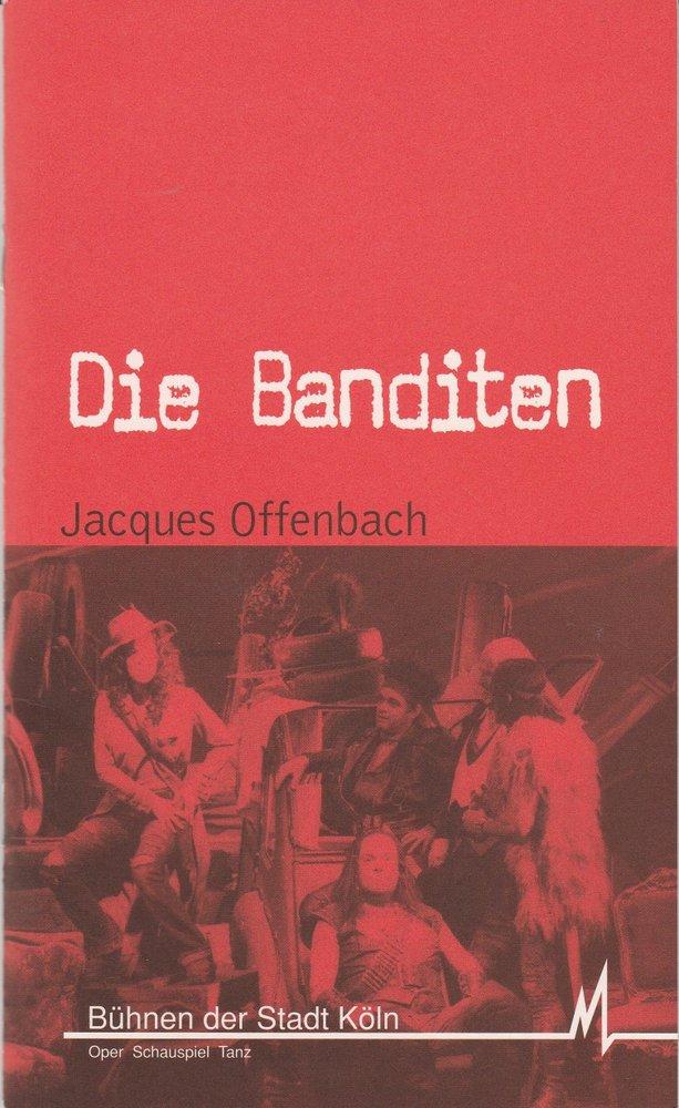 Programmheft Jacques Offenbach DIE BANDITEN Bühnen Köln 1999