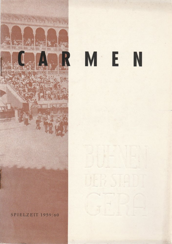 Programmheft Georges Bizet CARMEN Bühnen der Stadt Gera 1960