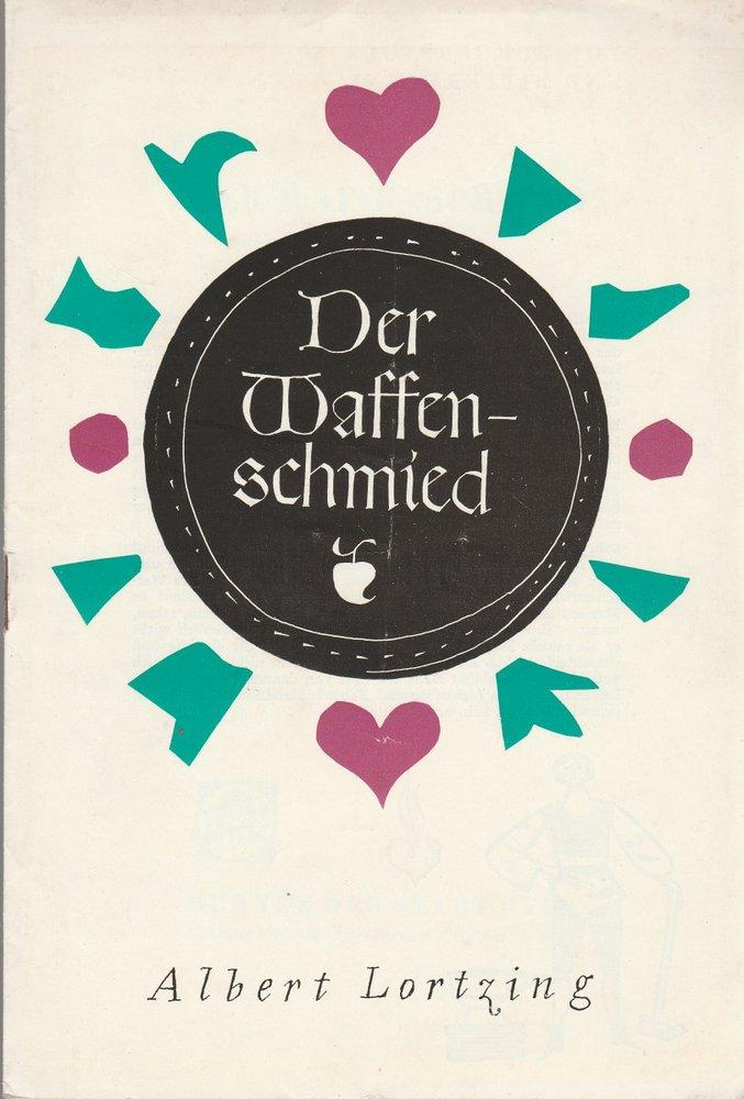 Programmheft Albert Lortzing DER WAFFENSCHMIED Bühnen der Stadt Gera 1964