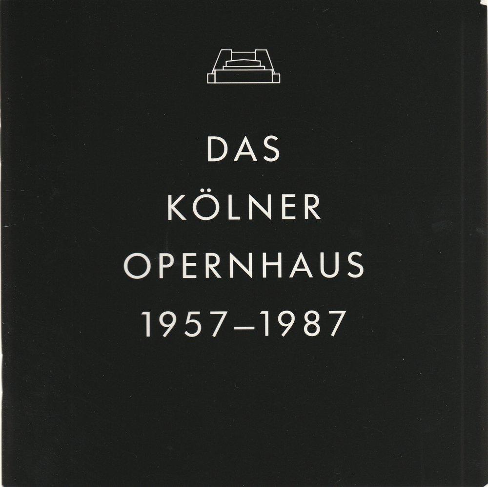 Wolfram Hagspiel Das Kölner Opernhaus am Offenbachplatz 1957 - 1987