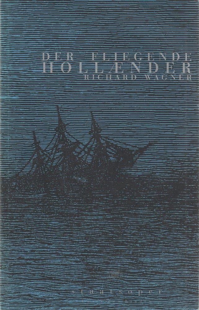 Programmheft Wagner DER FLIEGENDE HOLLÄNDER Staatsoper Unter den Linden 1995